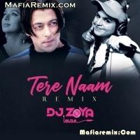 Tere Naam - Remix - DJ Zoya Iman