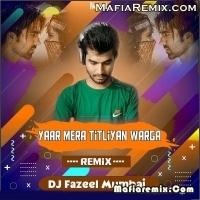 Yaar Mera Titliyan Warga - Remix - DJ Fazeel Mumbai