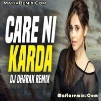 Care Ni Karda - Remix - Dj Dharak