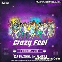 Crazy Feel - Original Mix - Dj Fazeel Mumbai