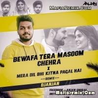 Bewafa Tera Masoom Chehra X Mera Dil Bhi Kitna Pagal Hai - Remix - DJ Anjan