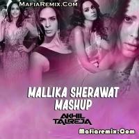 Mallika Sherawat Mashup - DJ Akhil Talreja