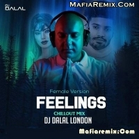 Feelings - Female Version - Chillout Remix - DJ Dalal London