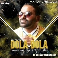 Dil Hai Dil Mein Dola Dola - Deep House Mix - DJ Madwho