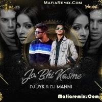 Jo Bhi Kasame - Remix - DJ JYK X DJ Manni