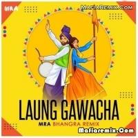 Laung Gwacha - Bhangra Remix - MRA