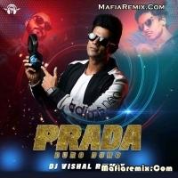 Prada - Duro Duro - Remix - DJ Vishal