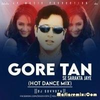 Gore Tan Se Sarakta Jaye - Hot Dance Mix - DJ Sovvota
