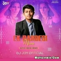Ek Pardesi Mera - Dutch House Remix - DJ J3Y