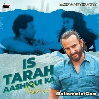 Is Tarah Aashiqui Ka - Remix - Dj Jits