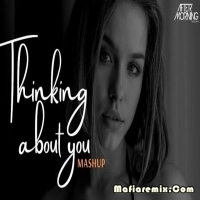 Thinking About You - Chillout Mashup - Aftermorning