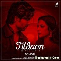 Titliaan - Mashup - DJ Joel