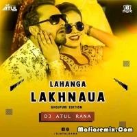 Lahanga Lakhnaua - Bhojpuri Edtion - DJ Atul Rana