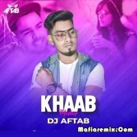Khaab - Akhil - Mashup - DJ Aftab
