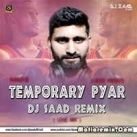 Temporary - Pyar Love Mix - DJ Saad Remix