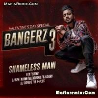 Bangerz 3 - Shameless Mani