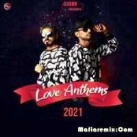 Love Anthems 2021 - O2SRK