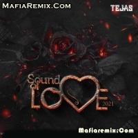 Sound Of Love 2021 - DJ Tejas