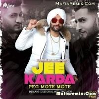 Jee Karda - Peg Mote Mote - Desi Dhol Wedding Mix - DJ Mani - Disco Singh