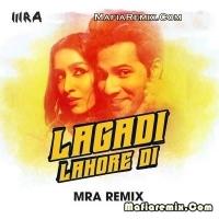 Lagdi Lahore Di - Remix - MRA