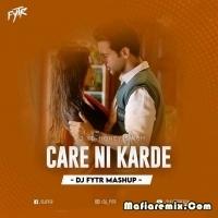 Care Ni Karda - Mashup - DJ FYTR