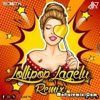 Lollipop Lagelu - Remix - DJ Tejas TK x DJ H7 Seven
