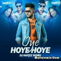 Oye Hoye Hoye Remix- DJ Nafizz