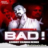 Bad - Sidhu Moosewala - Remix - Ashmit Chavan