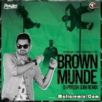 Brown Munde -  Remix  - DJ Piyush Soni