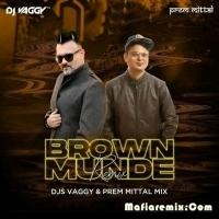 Brown Munde -Remix - DJs Vaggy x Prem Mittal