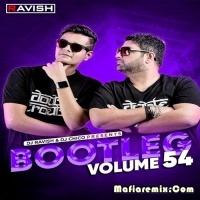 Bootleg Vol. 54 - DJ Ravish , DJ Chico