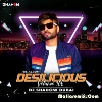 Desilicious 106 - DJ Shadow Dubai
