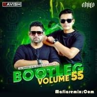 Bootleg Vol. 55 - DJ Ravish , DJ Chico