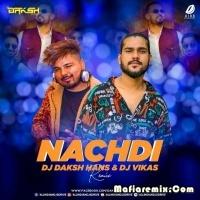Nachdi - Remix - DJ Daksh Hans x DJ Vikas