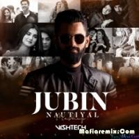 Jubin Nautiyal Mashup 2020 - DJ Vishtech