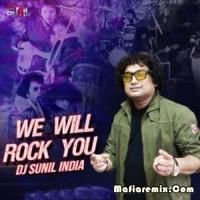 We Will Rock You Remix Dj Sunil India