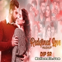Redefined Love Mashup 2020 Dip SR