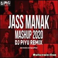 Jass Manak Mashup 2020 Dj Piyu