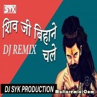 Shiv Ji Bihane Chale Remix Dj Syk