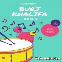 Burj Khalifa Remix - Dj Nafizz x Audio Punditz