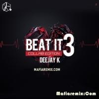 Beat It - Vol-3 Collab Edition Deejay K