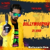 Bollywoodyan Beats Vol. 3 Dj Ayan