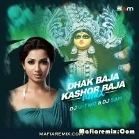 Dhak Baja Kashor Baja Remix Dj U-Two x Dj Sam