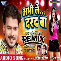 Abhi Le Dard Ba Bhojpuri Official Remix Dj Ravi