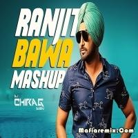 Ranjit Bawa Mashup - DJ Chirag Dubai