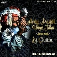 Arey Pagol Hoye Jabo - Trap Mix - DJ Chaitu