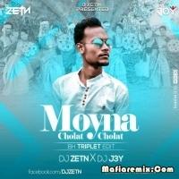 Moyna Cholat Cholat - BH Triplet Edit - DJ ZETN x DJ J3Y