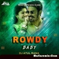 Rowdy Baby - Maari 2 - Remix - DJ Atul Rana