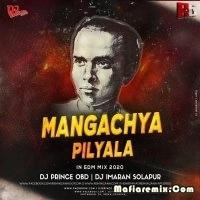 Mangachya Pilyala - Edm Mix - Dj Prince OBD n Dj Imran Solapur