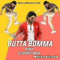 Butta Bomma - Remix Dj Spidey India
